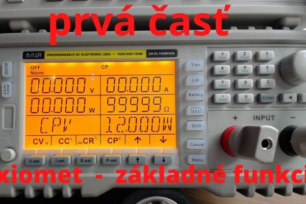 1. Elektronická záťaž Axiomet AX-EL 150W30A, letmé zoznámenie