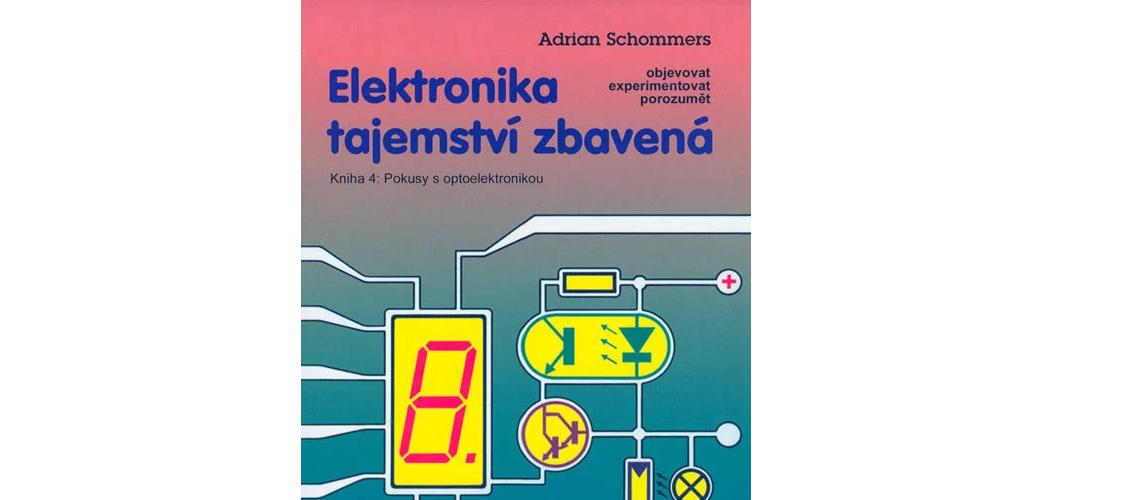 Publikácia : Elektronika tajemství zbavená 4